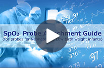 Video - SpO2 Probe Attachment Guide (for probes for Neonate and Low birth weight infants)